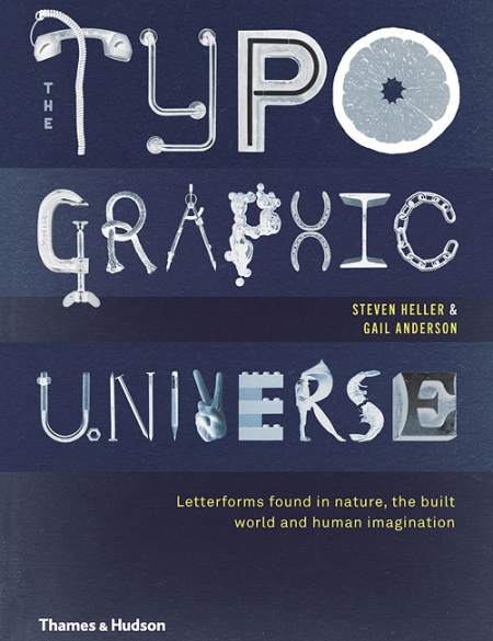 The Typographic Universe by Steven Heller and Gail Anderson
